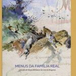 """Fundação da Casa de Bragança lança livro sobre os """"Menus da Familia Real"""""""